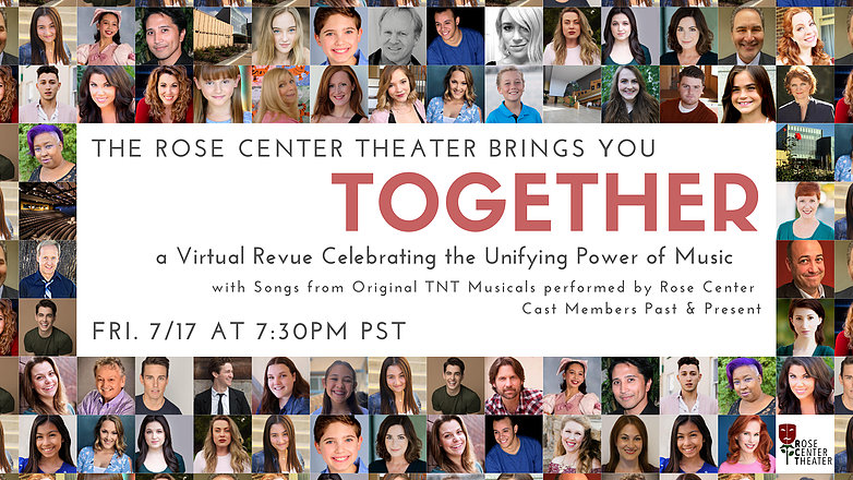 TOGETHER: Virtual Revue Celebrating the Unifying Power of Music presented by the Rose Center Theater on Friday, July 17, 2020 at 7:30 PM.