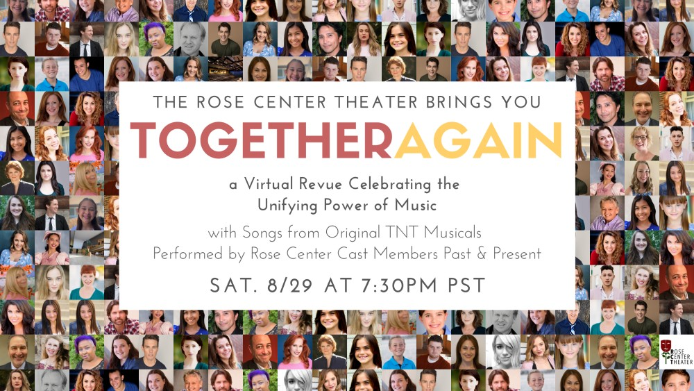 TOGETHER AGAIN: Virtual Revue Celebrating the Unifying Power of Music presented by the Rose Center Theater on Saturday, August 29, 2020 at 7:30 PM.